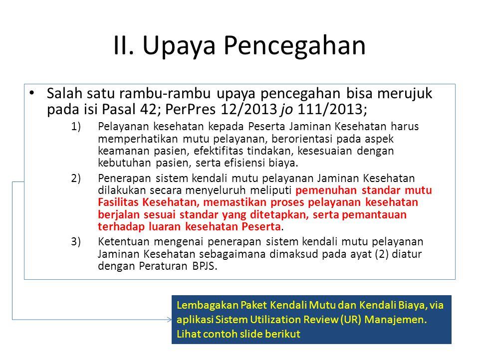 II. Upaya Pencegahan Salah satu rambu-rambu upaya pencegahan bisa merujuk pada isi Pasal 42; PerPres 12/2013 jo 111/2013;