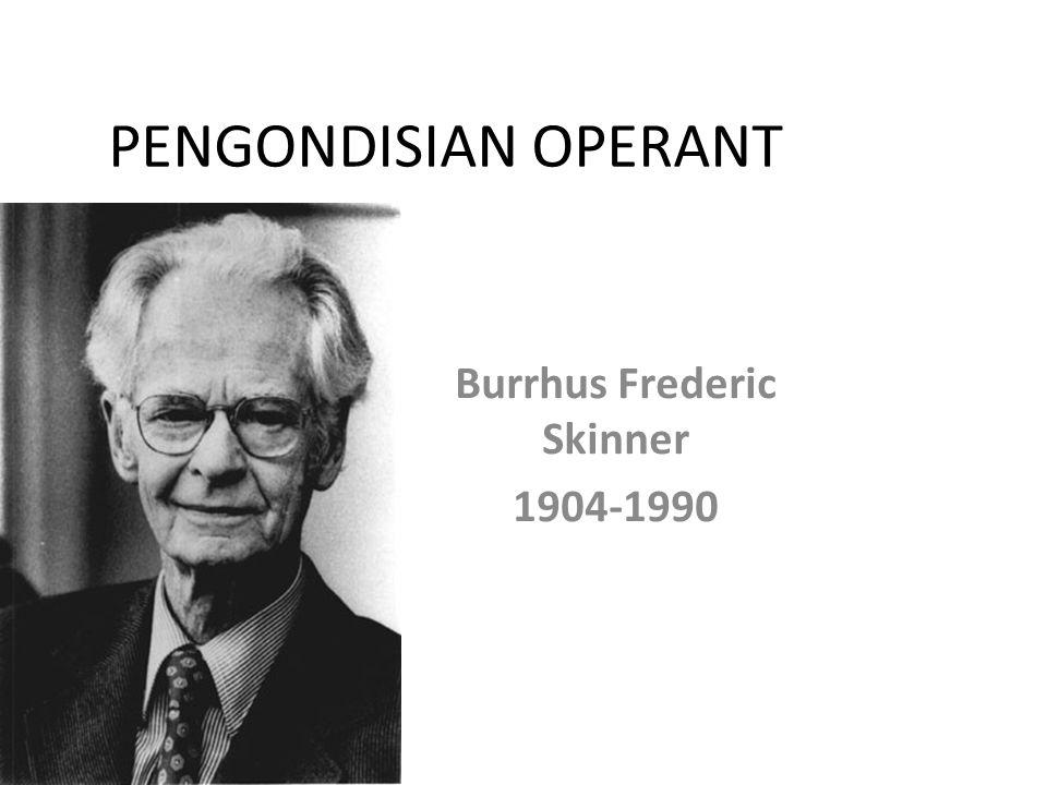 Burrhus Frederic Skinner 1904-1990