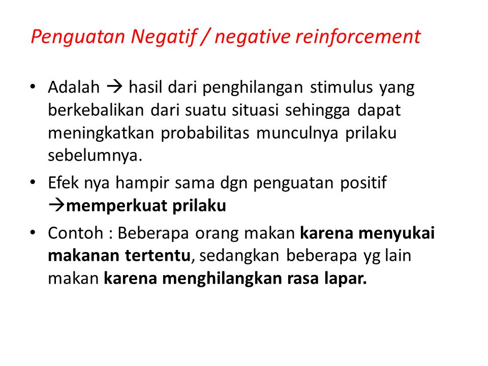 Penguatan Negatif / negative reinforcement