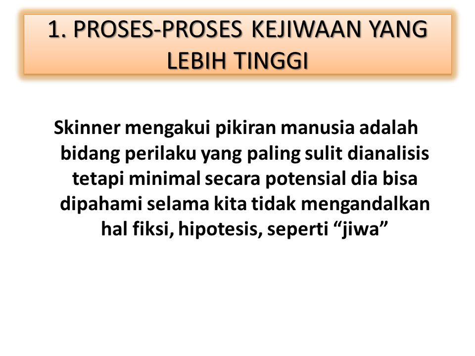1. PROSES-PROSES KEJIWAAN YANG LEBIH TINGGI