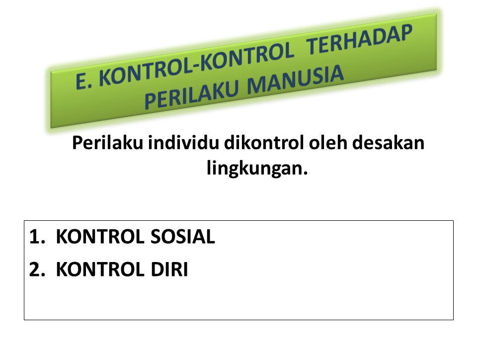 E. KONTROL-KONTROL TERHADAP PERILAKU MANUSIA
