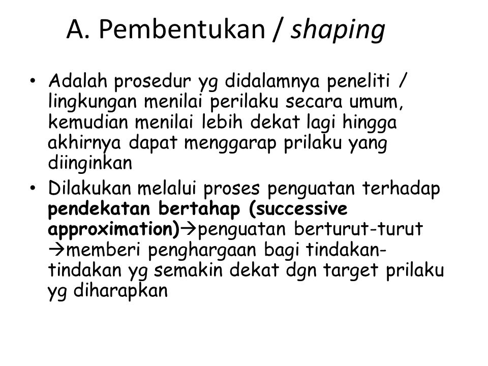 A. Pembentukan / shaping