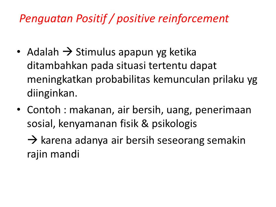 Penguatan Positif / positive reinforcement