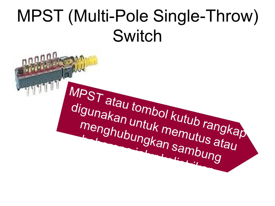 MPST (Multi-Pole Single-Throw) Switch