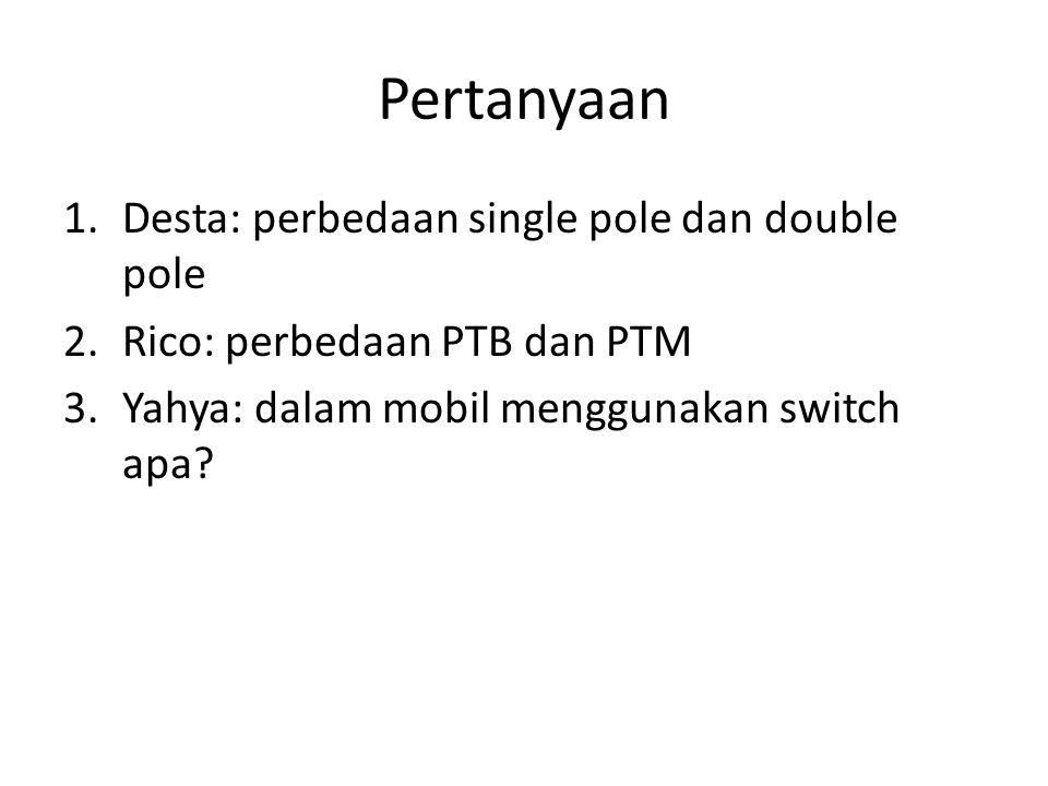 Pertanyaan Desta: perbedaan single pole dan double pole