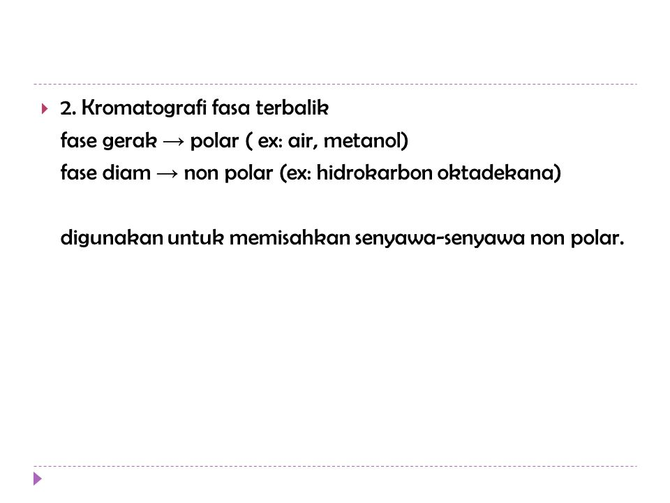 2. Kromatografi fasa terbalik