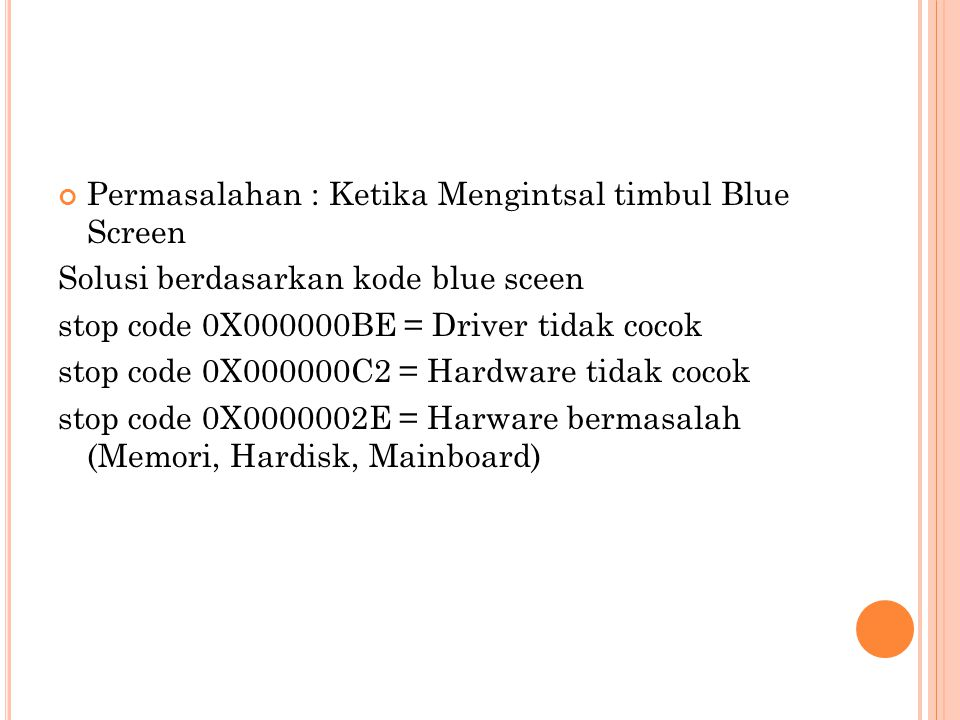 Permasalahan : Ketika Mengintsal timbul Blue Screen