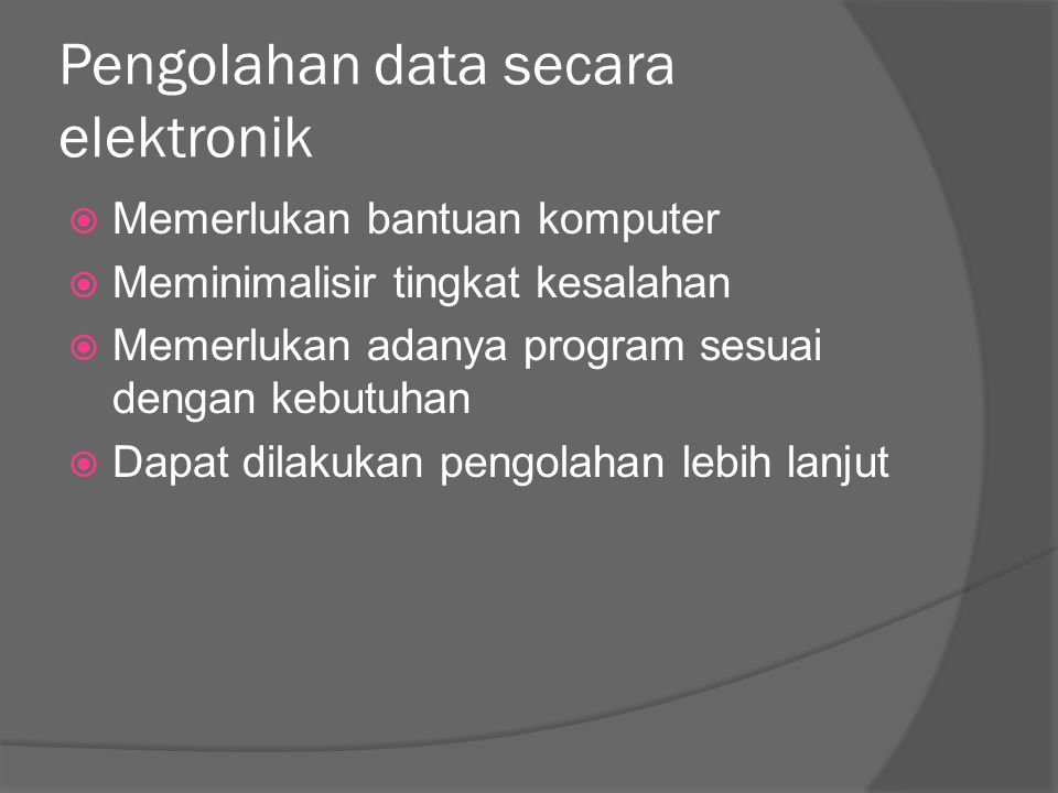 Pengolahan data secara elektronik