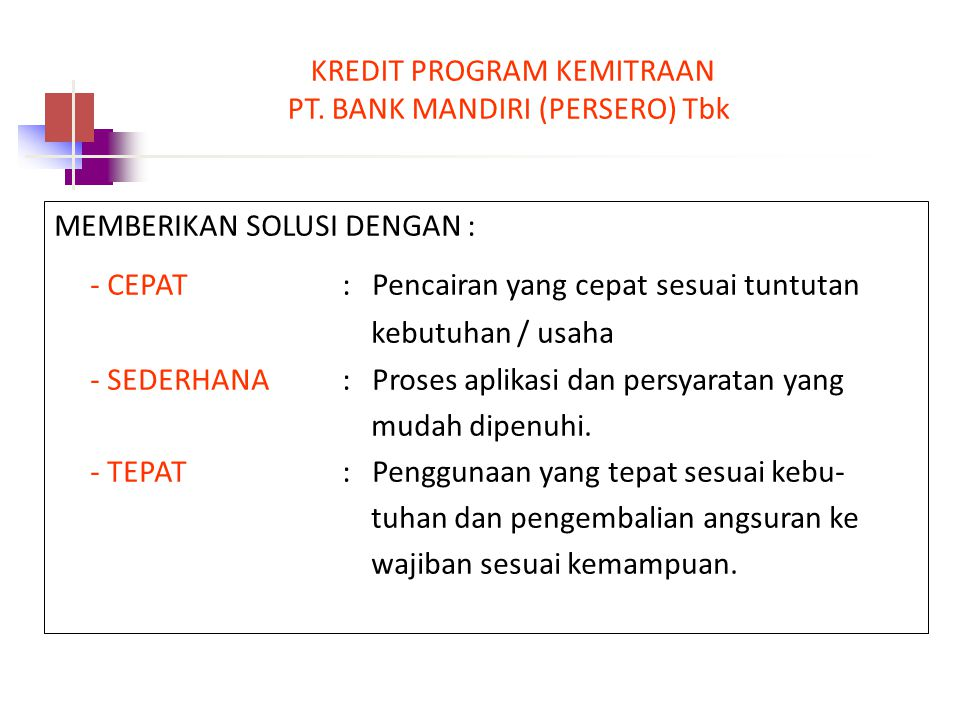 KREDIT PROGRAM KEMITRAAN PT. BANK MANDIRI (PERSERO) Tbk.