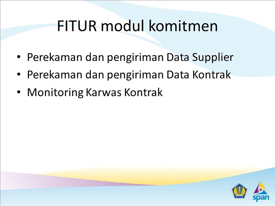FITUR modul komitmen Perekaman dan pengiriman Data Supplier
