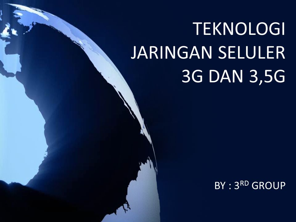 TEKNOLOGI JARINGAN SELULER 3G DAN 3,5G