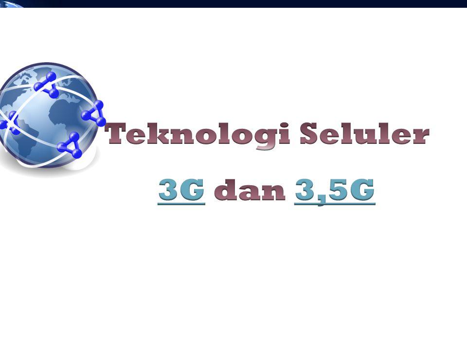 Teknologi Seluler 3G dan 3,5G