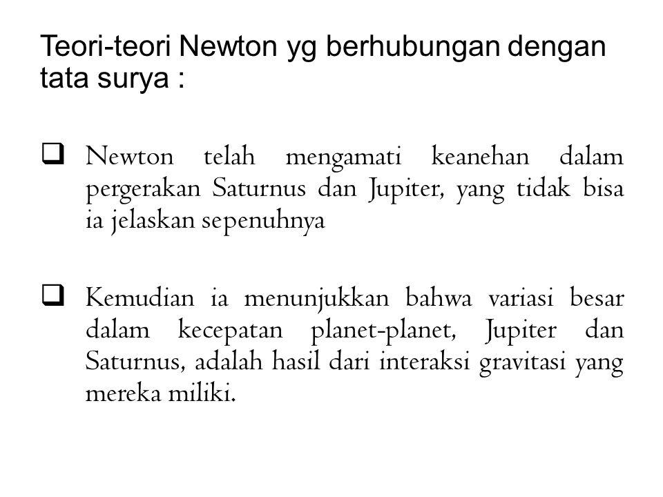 Teori-teori Newton yg berhubungan dengan tata surya :