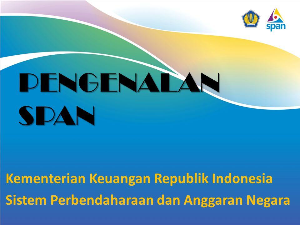 PENGENALAN SPAN Kementerian Keuangan Republik Indonesia