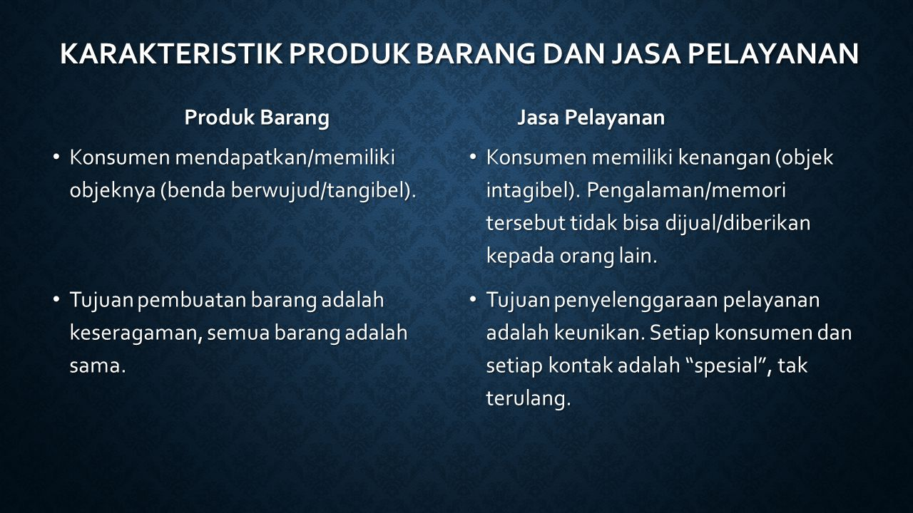 Karakteristik produk barang dan JASA Pelayanan