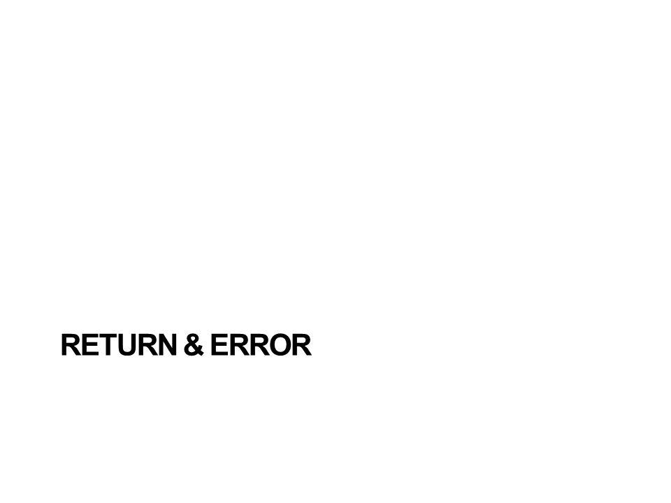 RETURN & ERROR