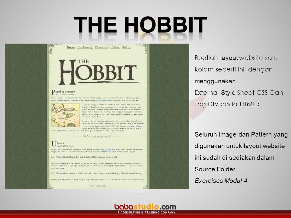 THE HOBBIT Buatlah layout website satu kolom seperti ini, dengan menggunakan. External Style Sheet CSS Dan Tag DIV pada HTML :