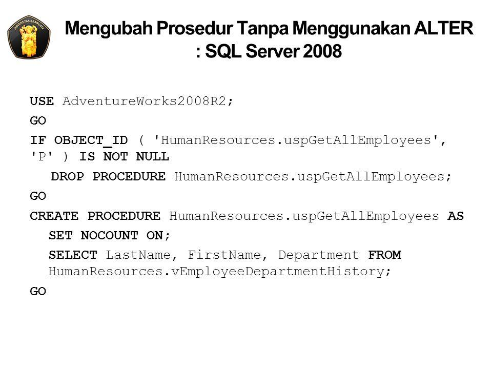 Mengubah Prosedur Tanpa Menggunakan ALTER : SQL Server 2008