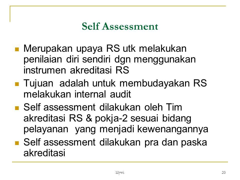Self Assessment Merupakan upaya RS utk melakukan penilaian diri sendiri dgn menggunakan instrumen akreditasi RS.