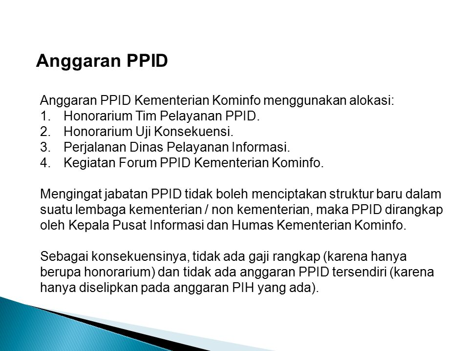Anggaran PPID Anggaran PPID Kementerian Kominfo menggunakan alokasi: