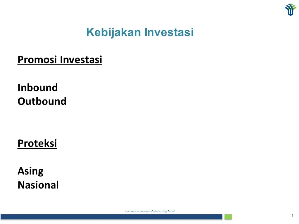 Kebijakan Investasi Promosi Investasi Inbound Outbound Proteksi Asing Nasional