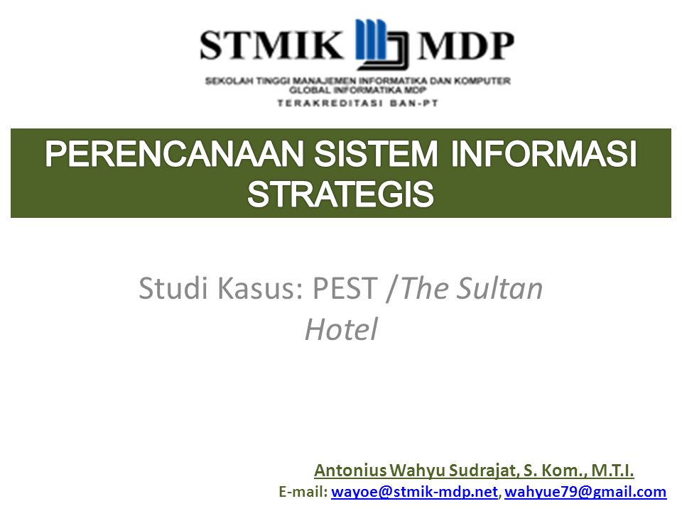 Studi Kasus: PEST /The Sultan Hotel