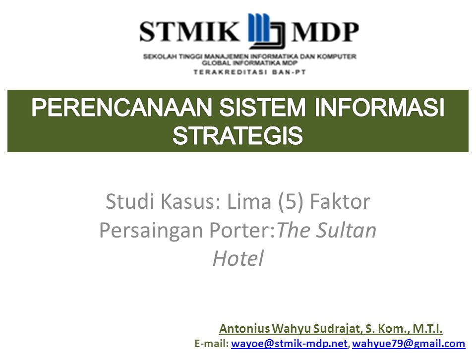 Studi Kasus: Lima (5) Faktor Persaingan Porter:The Sultan Hotel