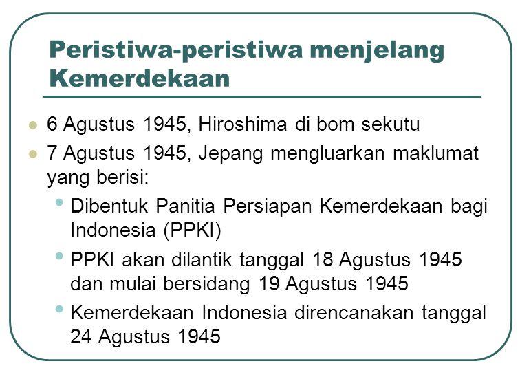 Peristiwa-peristiwa menjelang Kemerdekaan