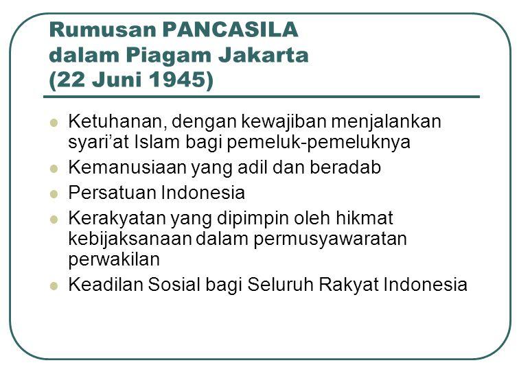 Rumusan PANCASILA dalam Piagam Jakarta (22 Juni 1945)