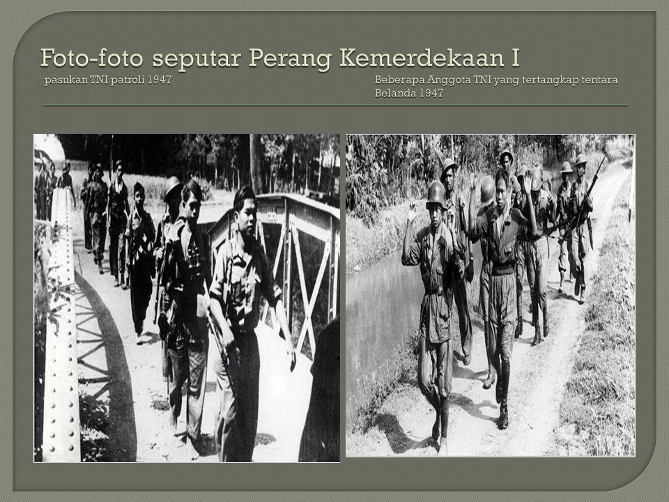 Foto-foto seputar Perang Kemerdekaan I pasukan TNI patroli 1947