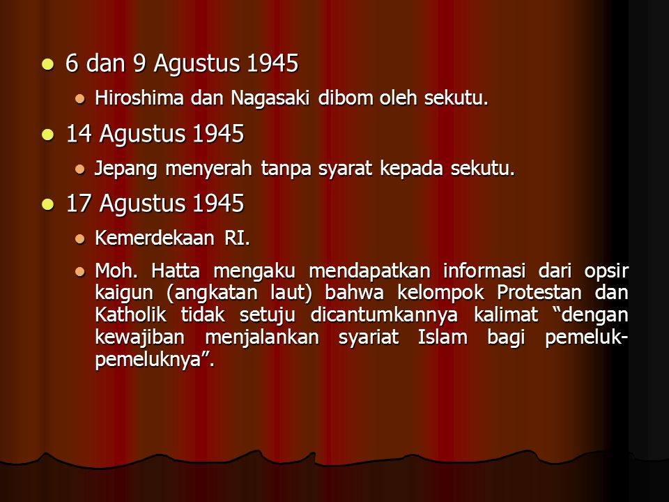 6 dan 9 Agustus 1945 14 Agustus 1945 17 Agustus 1945