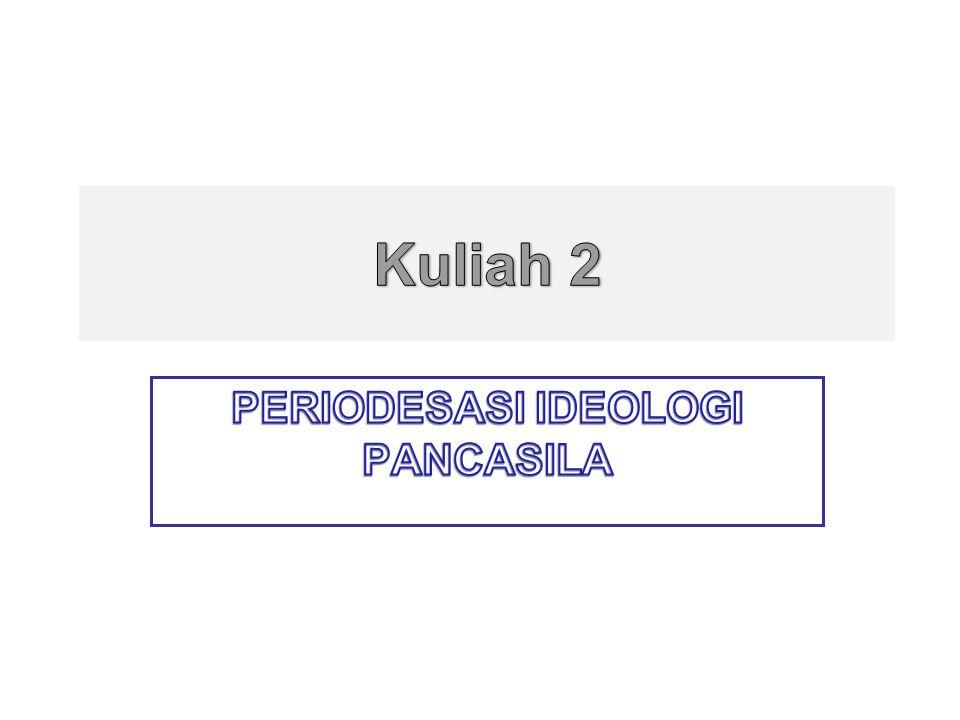PERIODESASI IDEOLOGI PANCASILA