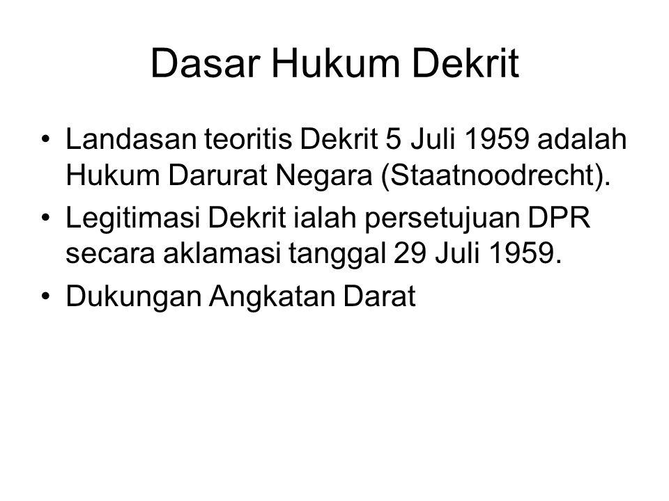 Dasar Hukum Dekrit Landasan teoritis Dekrit 5 Juli 1959 adalah Hukum Darurat Negara (Staatnoodrecht).