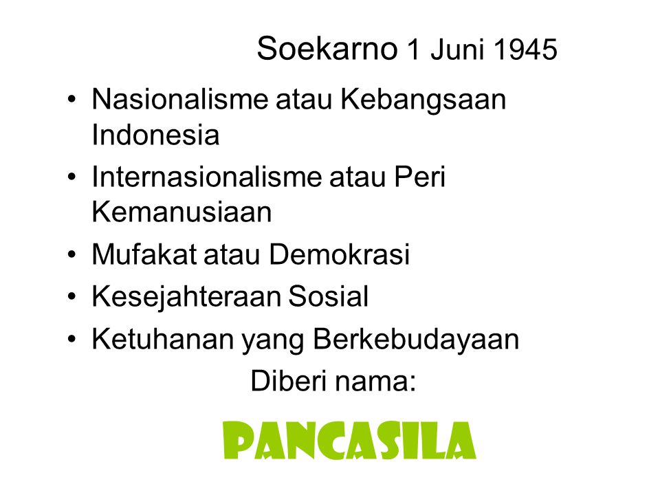 PANCASILA Soekarno 1 Juni 1945 Nasionalisme atau Kebangsaan Indonesia