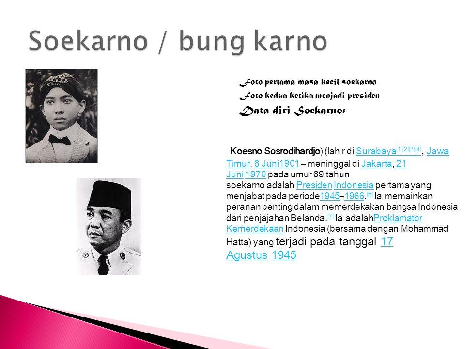 Soekarno / bung karno Data diri Soekarno: