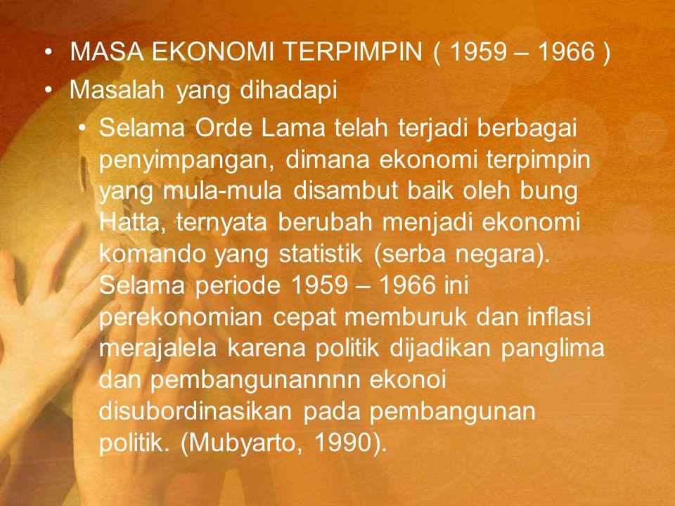 MASA EKONOMI TERPIMPIN ( 1959 – 1966 )