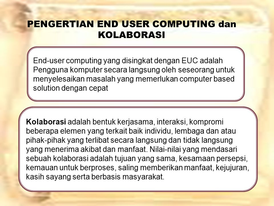 PENGERTIAN END USER COMPUTING dan KOLABORASI