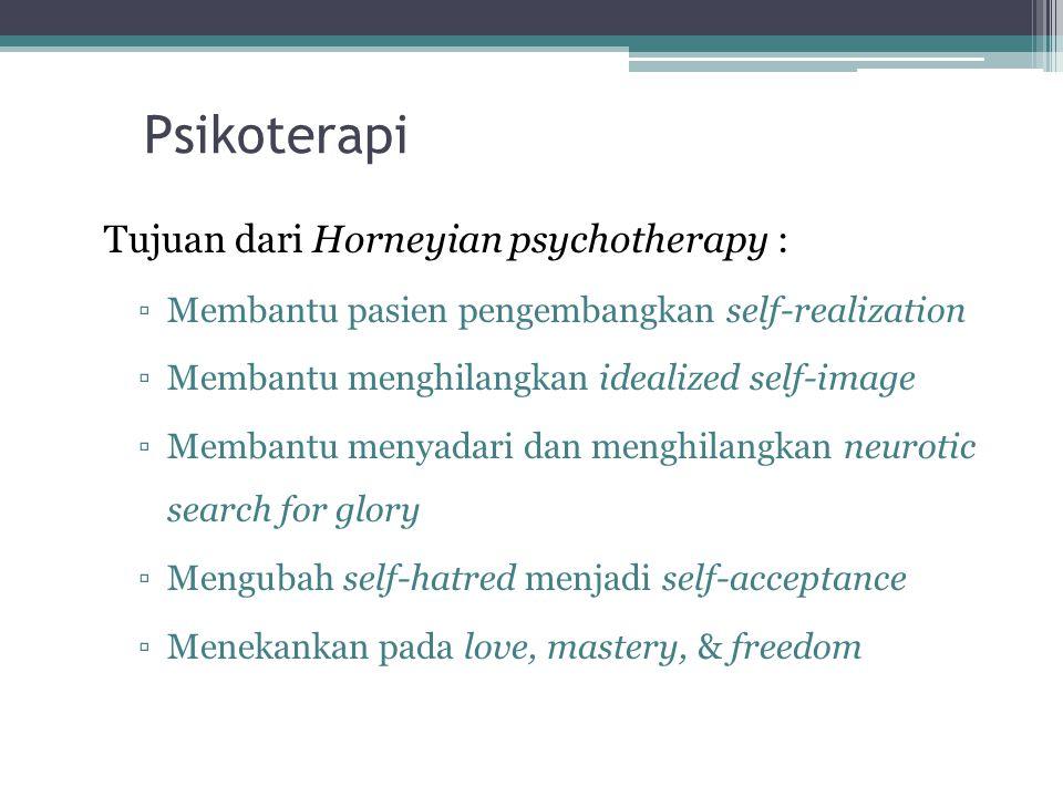 Psikoterapi Tujuan dari Horneyian psychotherapy :