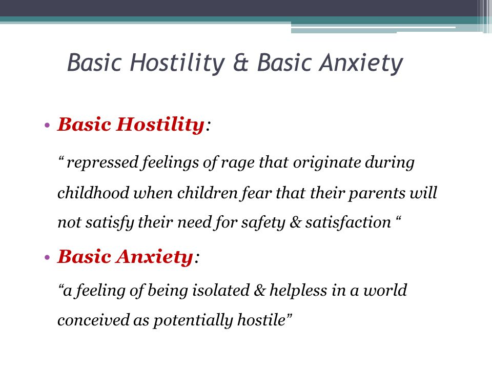 Basic Hostility & Basic Anxiety
