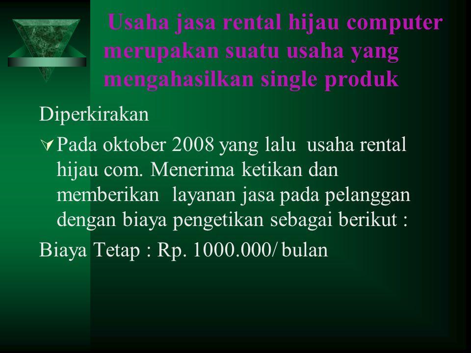 Usaha jasa rental hijau computer merupakan suatu usaha yang mengahasilkan single produk
