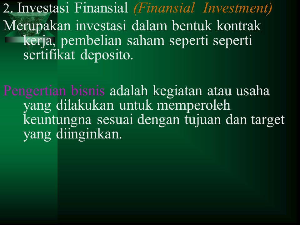 2. Investasi Finansial (Finansial Investment)