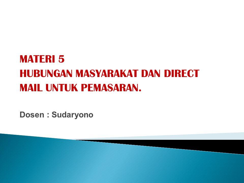 HUBUNGAN MASYARAKAT DAN DIRECT MAIL UNTUK PEMASARAN.