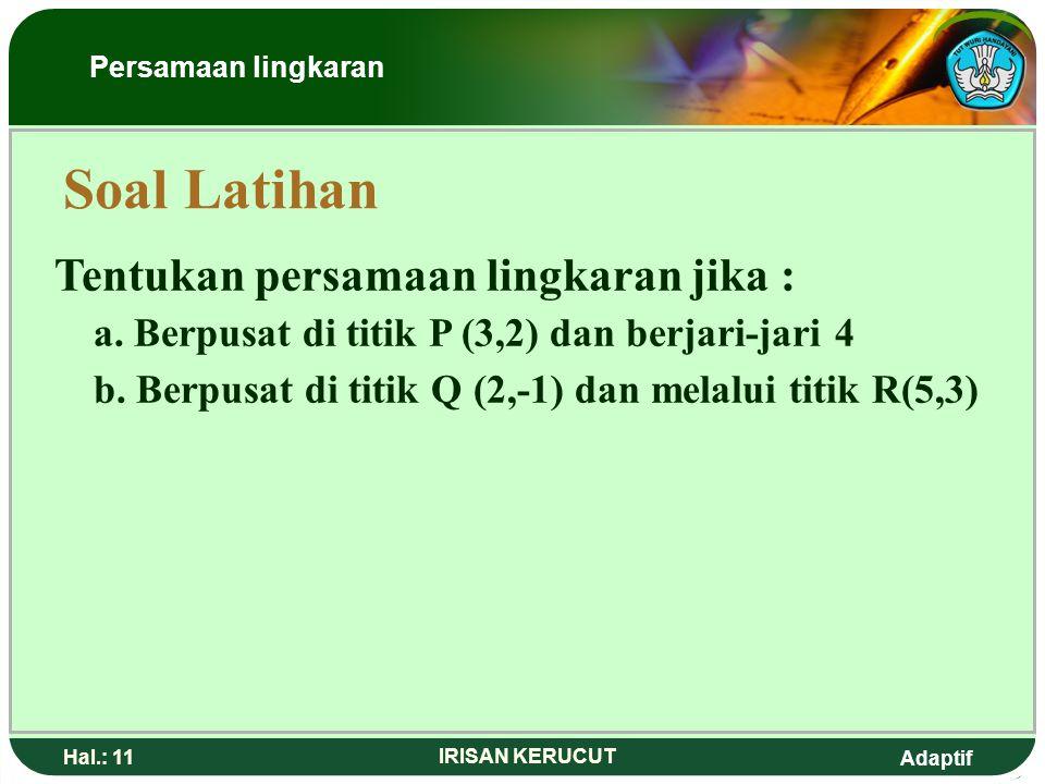 Soal Latihan Tentukan persamaan lingkaran jika :