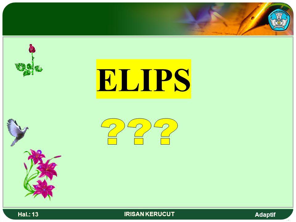 ELIPS Hal.: 13 IRISAN KERUCUT
