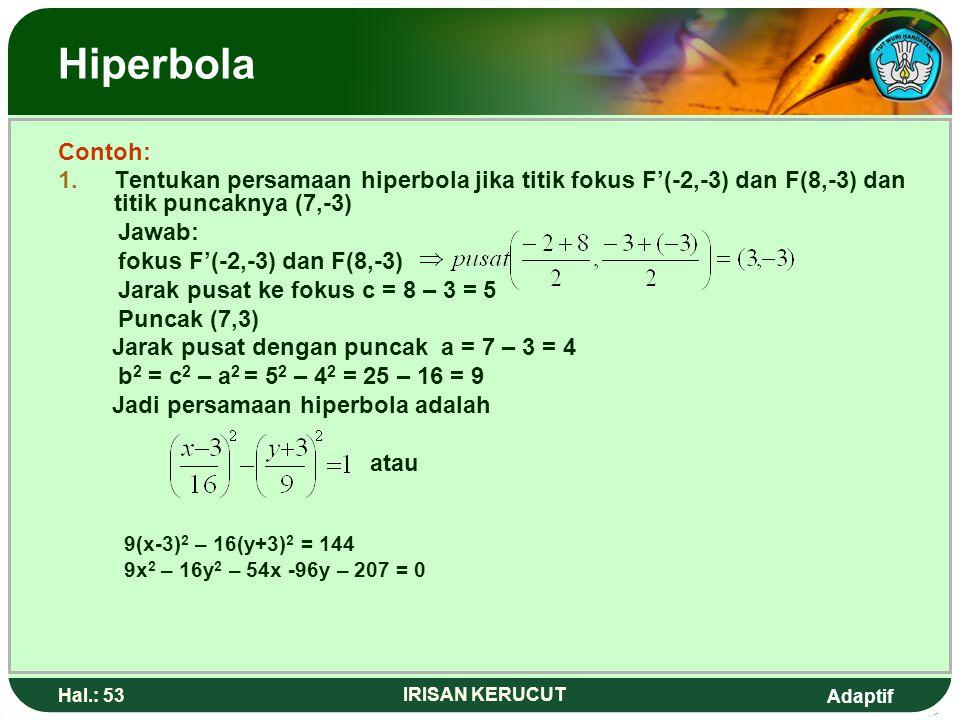 Hiperbola Contoh: Tentukan persamaan hiperbola jika titik fokus F'(-2,-3) dan F(8,-3) dan titik puncaknya (7,-3)