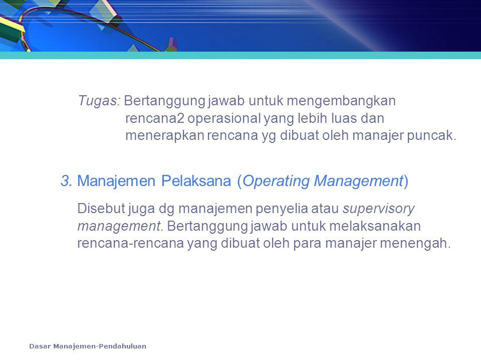 3. Manajemen Pelaksana (Operating Management)