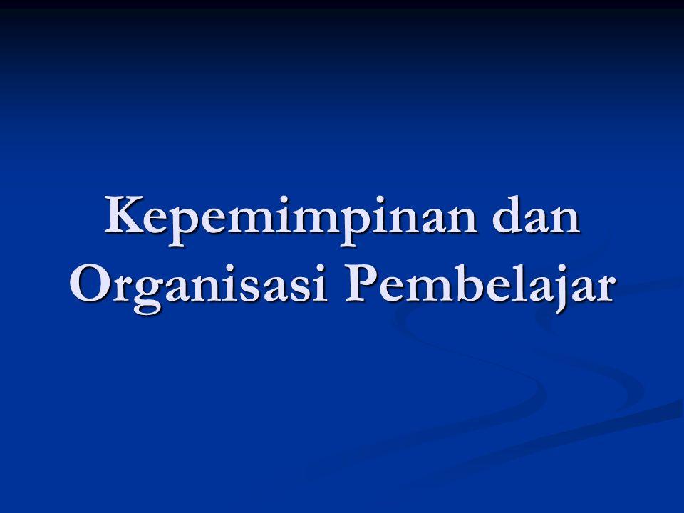Kepemimpinan dan Organisasi Pembelajar