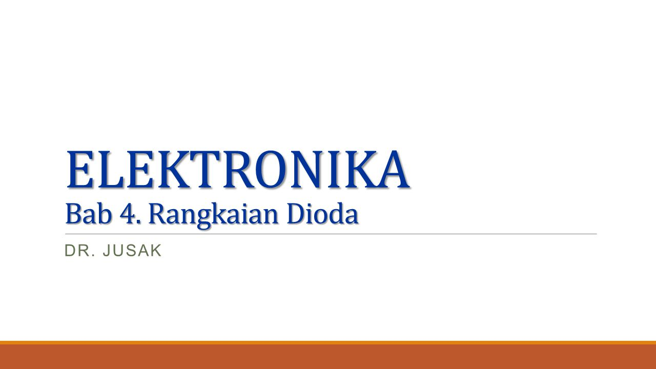ELEKTRONIKA Bab 4. Rangkaian Dioda