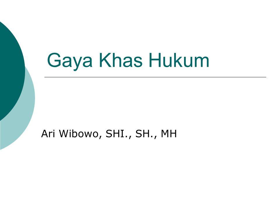 Gaya Khas Hukum Ari Wibowo, SHI., SH., MH