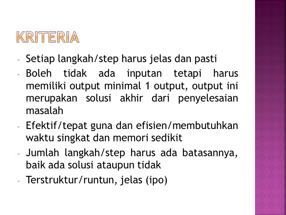 Kriteria Setiap langkah/step harus jelas dan pasti
